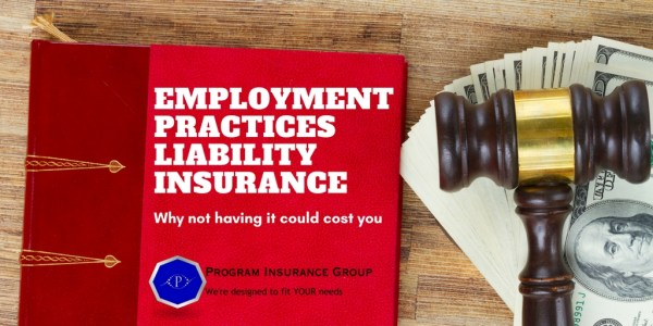 Why Your Business Needs Employment Practices Liability Insurance Today